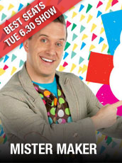 QPAC - Mister Maker - Concert Hall, QPAC - Tickets & Dining Packages